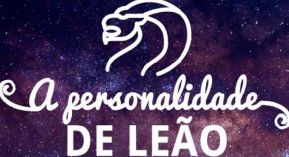 Como são conhecidas as pessoas do signo de Leão