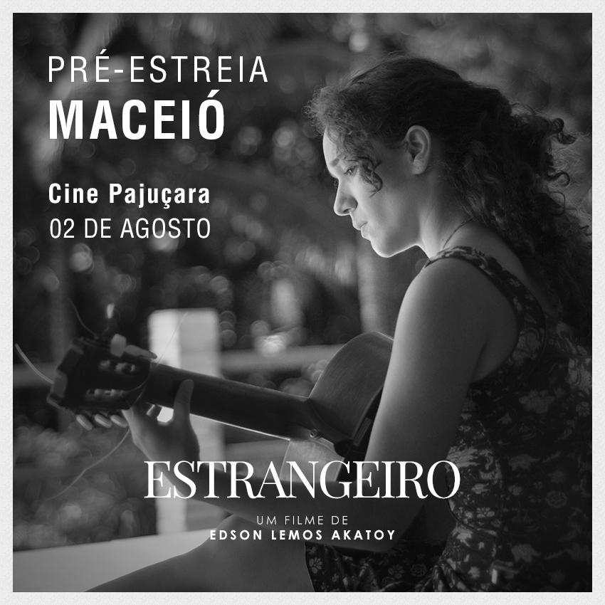 Prá-estreia de ESTRANGEIRO em Maceió