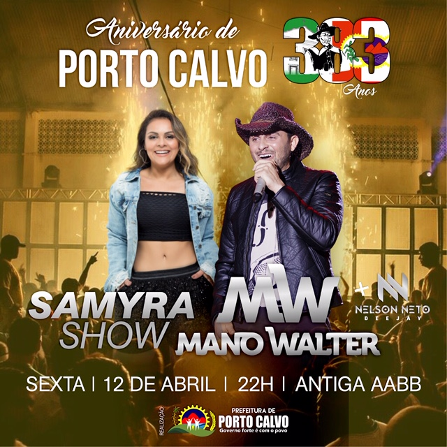Mano Walter e Samyra Show são as atrações no aniversário de Porto Calvo